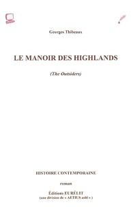 Georges Thibeaux - Le manoir des Highlands.
