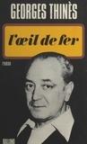 Georges Thinès - L'œil de fer.