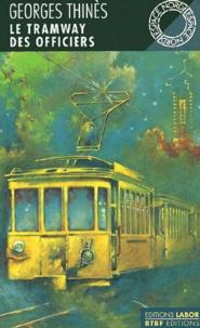 Georges Thinès - Le tramway des officiers.