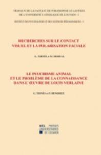 Georges Thinès et M Morval - Recherches sur le contact visuel et la polarisation faciale - Le psychisme animal et le problème de la connaissance dans l'oeuvre de Louis Verlaine.
