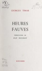 Georges Timar et Jean Rousselot - Heures fauves.