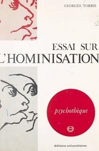 Georges Torris et Jean-Michel Palmier - Essai sur l'hominisation - Psychologie et biologie.