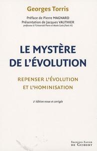 Georges Torris - Le mystère de l'évolution - Repenser l'évolution et l'hominisation.