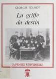 Georges Tourot - La griffe du destin.