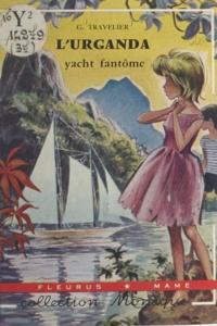 Georges Travelier et Noël Gloesner - L'Urganda, yacht fantôme - Yacht fantôme.