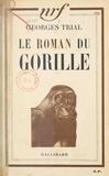 Georges Trial - Le roman du gorille.