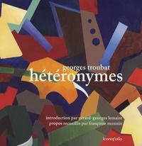 Georges Troubat - Hétéronymes - Edition bilingue français-anglais.