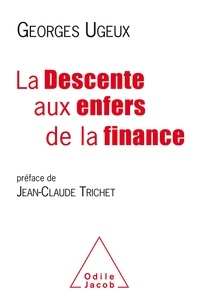 La descente aux enfers de la finance - Georges Ugeux pdf epub