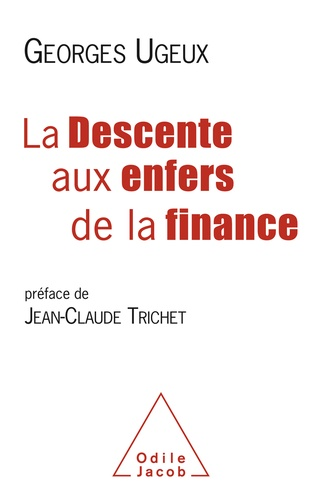 Georges Ugeux - La descente aux enfers de la finance.