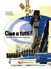 Georges Ulysse et Laura Nosengo - Ciao a tutti ! - Méthode d'italien pour débutant.