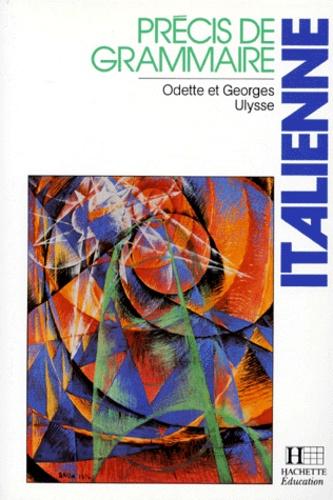 Georges Ulysse et Odette Ulysse - Précis de grammaire italienne.