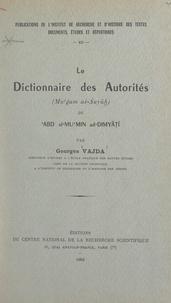 Georges Vajda et  Institut de recherche et d'his - Le dictionnaire des autorités (Mu'ǧam aš-Šuyūh) de 'Abd al-Mu'min ad-Dimyāt̡ī.