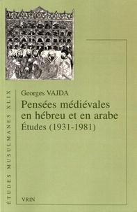 Georges Vajda - Pensées médiévales en hébreu et en arabe - Etudes (1931-1981).