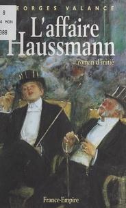 Georges Valance - L'affaire Haussmann.