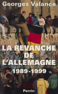 Georges Valance - La revanche de l'Allemagne, 1989-1999.