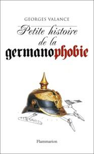Georges Valance - Petite histoire de la germanophobie.