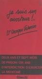 Georges Valensin - Je suis un avorteur.