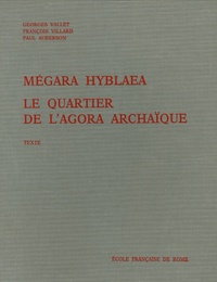 Georges Vallet et François Villard - Megara Hyblaea en 2 volumes Texte et Illustrations - Le quartier de l'agora archaïque.