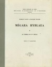 Georges Vallet et François Villard - Mégara Hyblaea - Tome 4, Le Temple du IVe siècle, Texte et Planches.