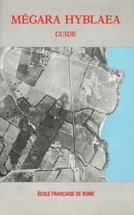 Georges Vallet et François Villard - Megara Hyblea - Guide des fouilles, Introduction à l'histoire d'une cité coloniale d'Occident.