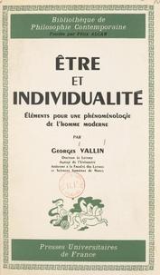 Georges Vallin et Pierre-Maxime Schuhl - Être et individualité - Éléments pour une phénoménologie de l'homme moderne.