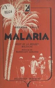 Georges Vally et Marius-Ary Leblond - Malaria - Récit de la brousse malgache.