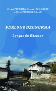 Georges Van Driem et Karma Tshering de Gaselô - Parlons dzongkha - Langue du Bhoutan.