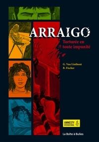 Georges Van Linthout et Benjamin Fischer - Arraigo - Torturée en toute impunité.