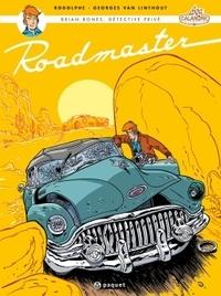 Georges Van Linthout et  Rodolphe - Brian Bones, détective privé Tome 1 : Roadmaster.