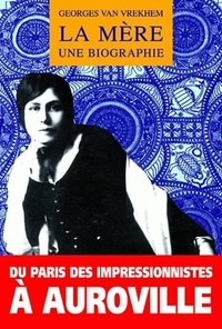 Georges Van Vrekhem - La mère - Une biographie.