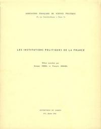Georges Vedel et François Goguel - Les institutions politiques de la France.
