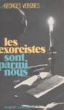 Georges Vergnes - Les exorcistes sont parmi nous.