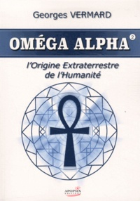 Openwetlab.it Oméga Alpha - Tome 2, L'origine extraterrestre de l'Humanité Image