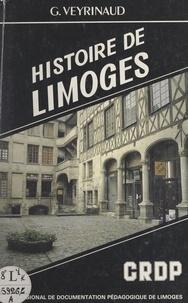 Georges Verynaud et Monique Dutillet - Histoire de Limoges.