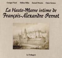 Georges Viard et Hélène Billat - La Haute-Marne intime de François-Alexandre Pernot.