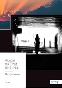 Georges Vierne - Aurore au bout de la nuit.