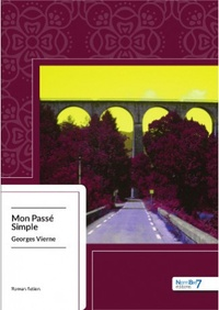 Georges Vierne - Mon passé simple.