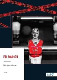 Livres à téléchargements numériques gratuits Oeil Pour oeil (French Edition) 9782368329818 par Georges Vierne