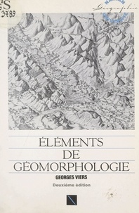 Georges Viers et Henri Mitterand - Éléments de géomorphologie.