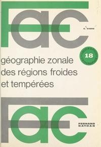 Georges Viers - Géographie zonale des régions froides et tempérées.