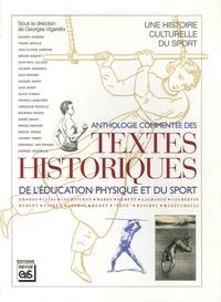 Georges Vigarello - Anthologie commentée des textes historiques de l'éducation physique et sportive.