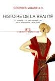 Georges Vigarello - Histoire de la beauté - Le corps et l'art d'embellir de la Renaissance à nos jours.