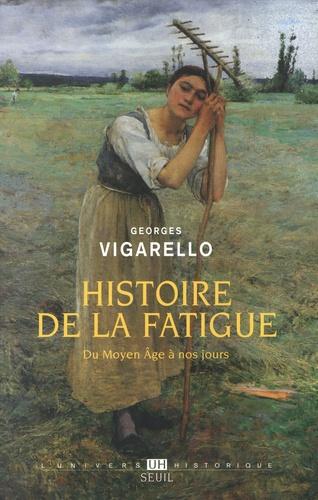 Histoire de la fatigue. Du Moyen Age à nos jours