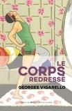 Georges Vigarello - Le corps redressé - Histoire d'un pouvoir pédagogique.