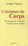 Georges Vignaux - L'aventure du corps.