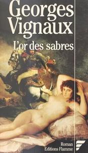 Georges Vignaux - L'Or des sabres.