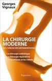 Georges Vignaux - La chirurgie moderne - Ou L'ivresse des métamorphoses.