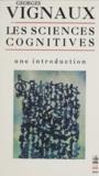 Georges Vignaux - Les Sciences cognitives - Une introduction.