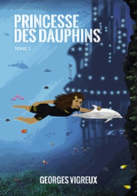 Georges Vigreux - Princesse des dauphins Tome 2 : .