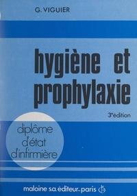 Georges Viguier et Bernard Séguy - Hygiène et prophylaxie.